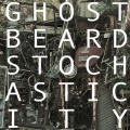 Ghostbeard_Stochasticity