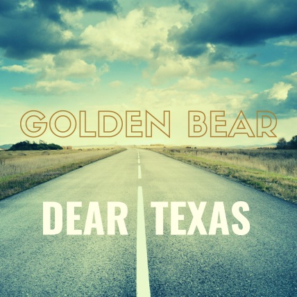 Golden Bear - Dear Texas - Cover_3000